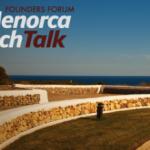 El 29 de Junio, 16h30 – Founders Forum Menorca TechTalk Open Doors